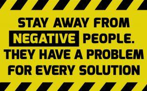 Bild: Bleiben Sie weg von negativen Menschen